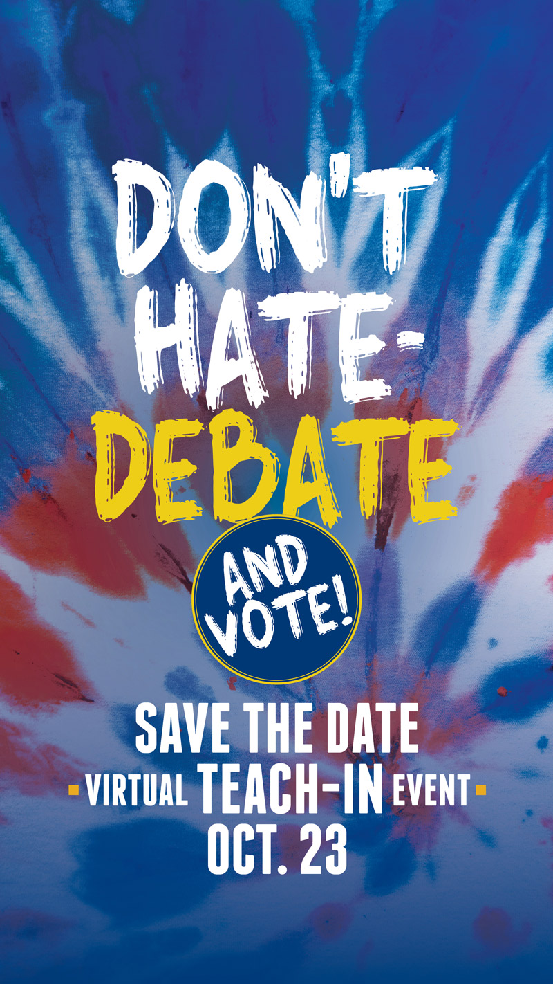 Don't Hate - Debate and Vote! Virtual Teach-in Event on Oct. 23
