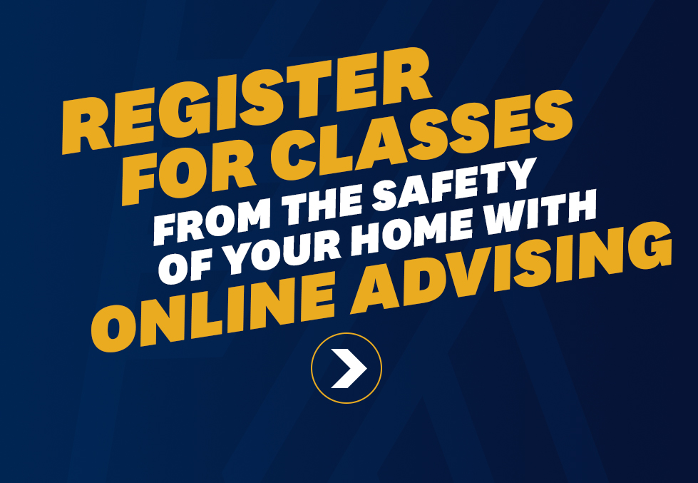 Register for classes from the safety of your home with online advising