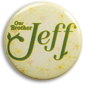 Our Brother Jeff Pin