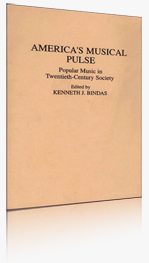 America's Musical Pulse: Popular Music in the Twentieth-Century Society