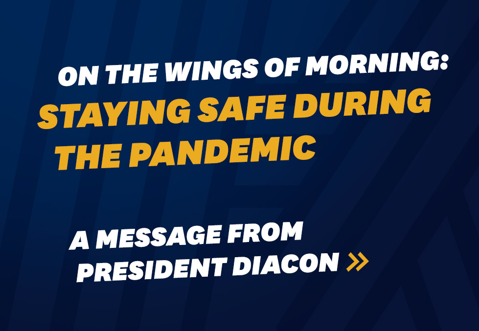 Staying Safe During the Pandemic - A Message from the President