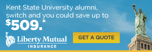 Kent State University alumni, switch and you could save up to $509, get a Liberty Mutual quote