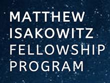 Matthew Isakowitz Fellowship Program