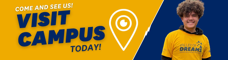 Visit Campus Today!