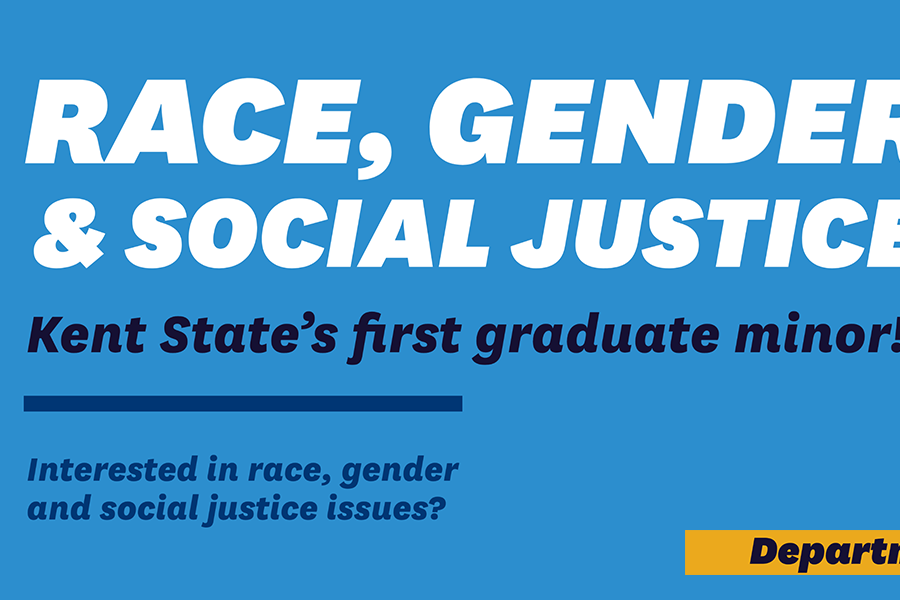 Kent State University's new graduate minor degree in Race, Gender & Social Justice (RGSJ)
