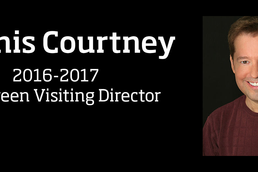 2016-2017 Roe Green Visiting Director Dennis Courtney