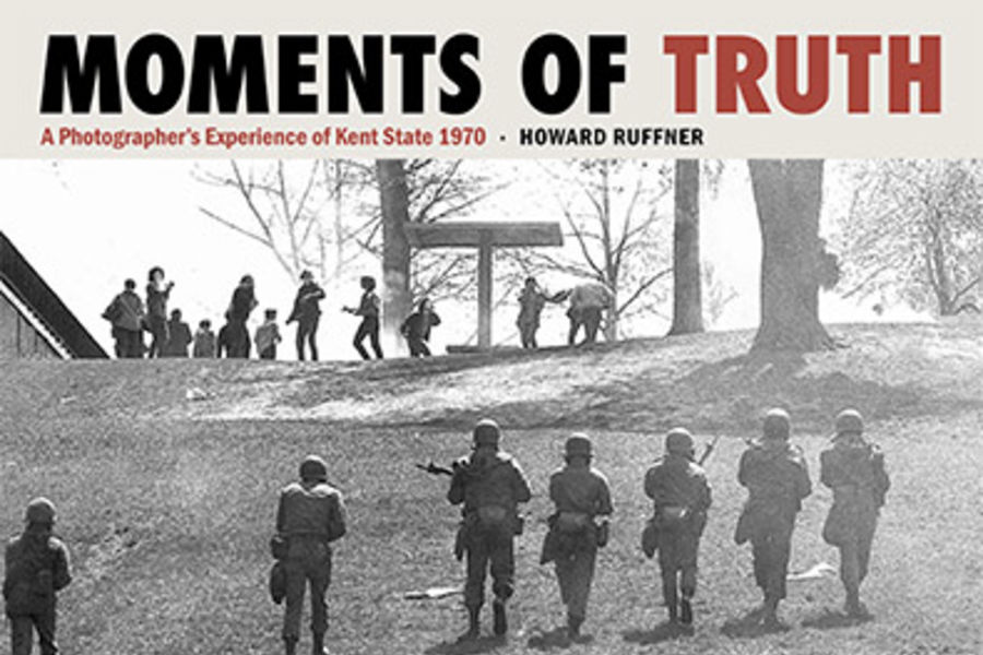 Moments of Truth is a new book on May 4, 1970, by Kent State Alumnus Howard Ruffner