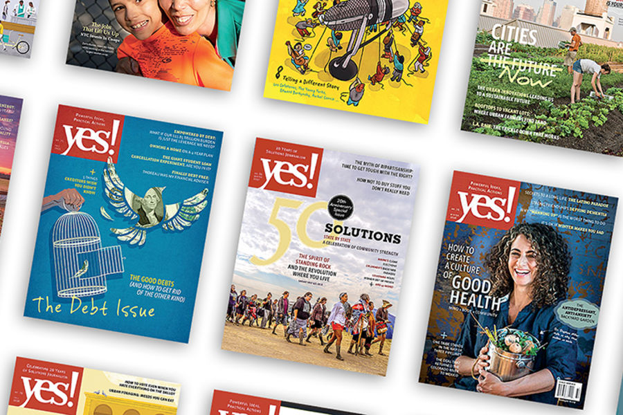 Photo of YES! Magazine Editions lying side by side.