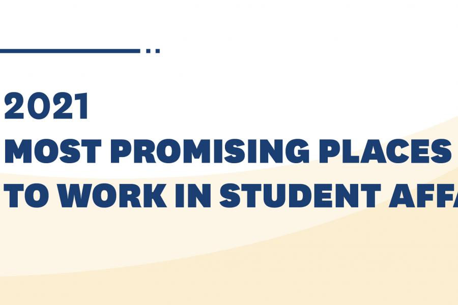 2021 Most Promising Places to Work in Student Affairs