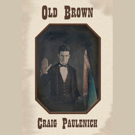 Old Brown by Dr. Craig Paulenich