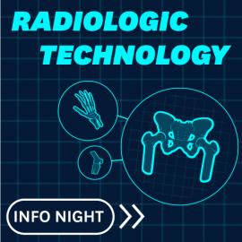 Radiologic Technology Info Night in letters with images of bones on dark blue background