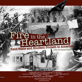 """""""Fire in the Heartland: Kent State, May 4th and Student Protest in America,"""""""