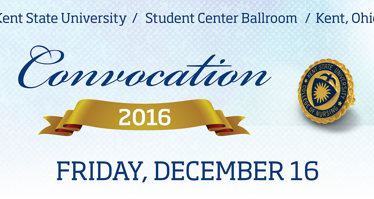 Fall BSN Convocation will take place on Friday, December 16, 2016 in the Kent Student Center Ballroom