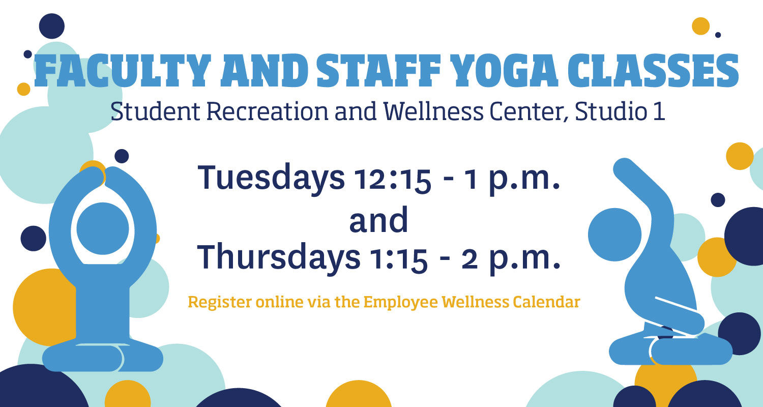 Faculty and Staff Yoga Classes, Student Recreation and Wellness Center, studio 1