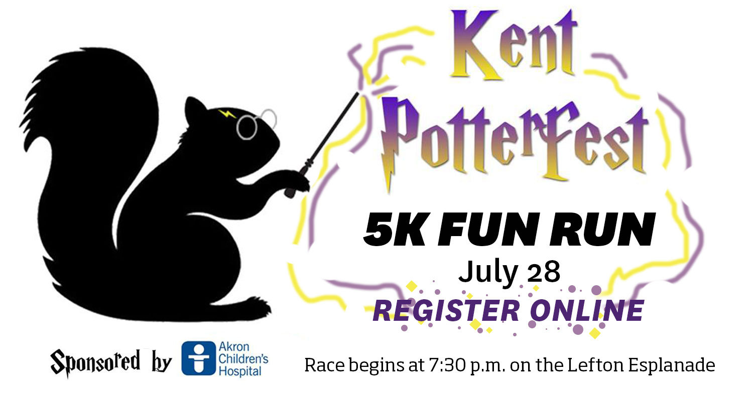 Kent Potterfest 5k Fun Run. July 28 at 7:30 p.m.
