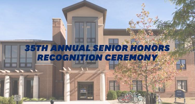 Outside view of Johnson Hall and announcement of 35th annual Senior Honors Recognition Ceremony.