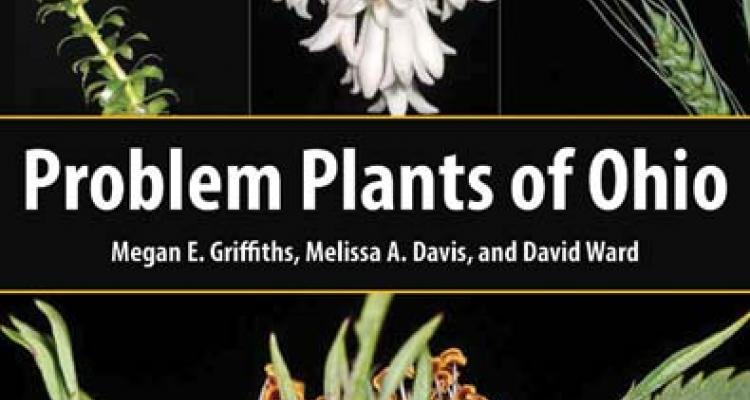 Book: Problem Plants of Ohio by Megan E. Griffiths-Ward, Melissa A. Davis, and David Ward