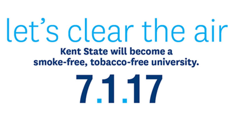 The air will become a little clearer on Kent State University campuses come July 1, 2017. That is when Kent State will become a smoke-free, tobacco-free university.