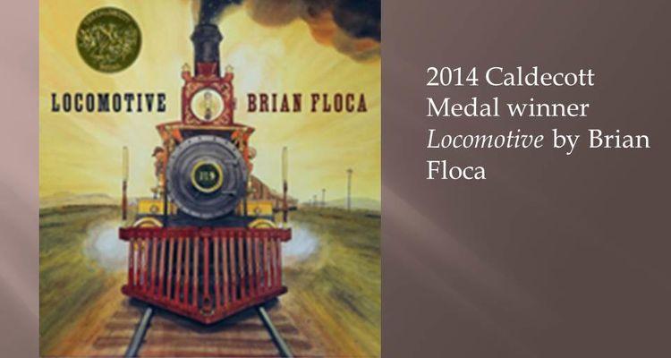 2014 Caldecott Medal winner Locomotive by Brian Floca