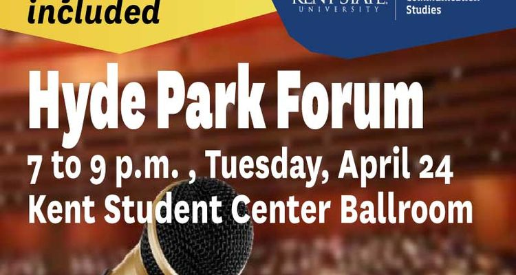 The School of Communication Studies will host the Spring 2018 Hyde Park Forum on Tuesday, April 24 in the Kent Student Center Ballroom at 7 p.m.