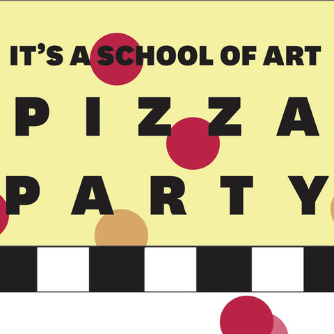It's a School of Art Pizza Party