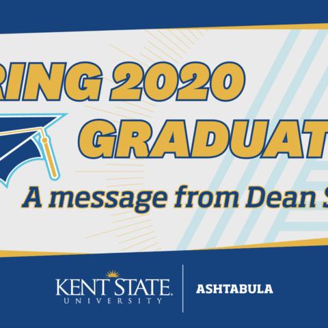 Ashtabula Graduates Dean Message for Spring 2020