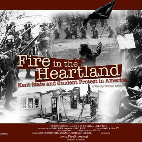 """Fire in the Heartland: Kent State, May 4th and Student Protest in America,"""