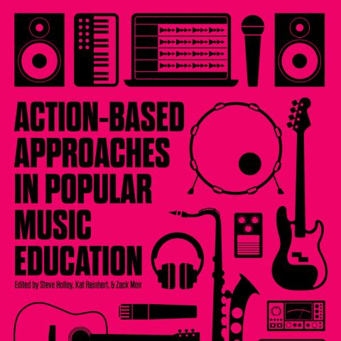 Book Cover Artwork: Various instruments; Book title Action-Based Approaches in Popular Music Education