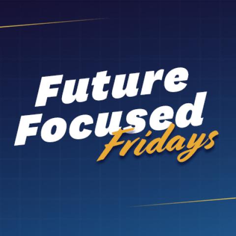 Future Focused Fridays