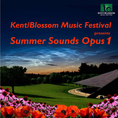 Kent Blossom Music Festival presents Summer Sounds Opus 1 CD Cover