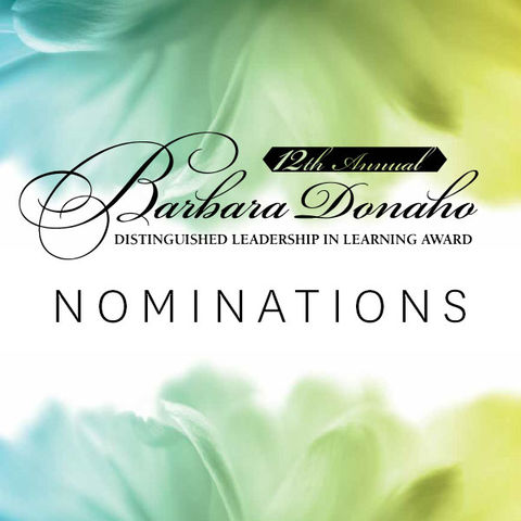 "The Barbara Donaho Distinguished Leadership in Learning Award logo above the word ""Nominations"" overlayed over abstract gradient flowers"