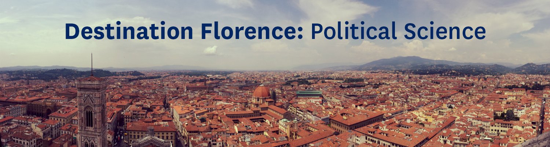 Destination Florence 2019 - Department of Political Science