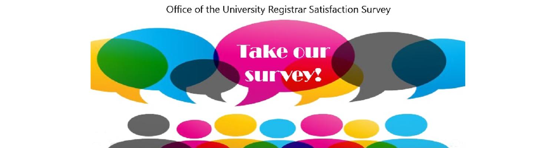 Office of the University Registrar Satisfaction Survey