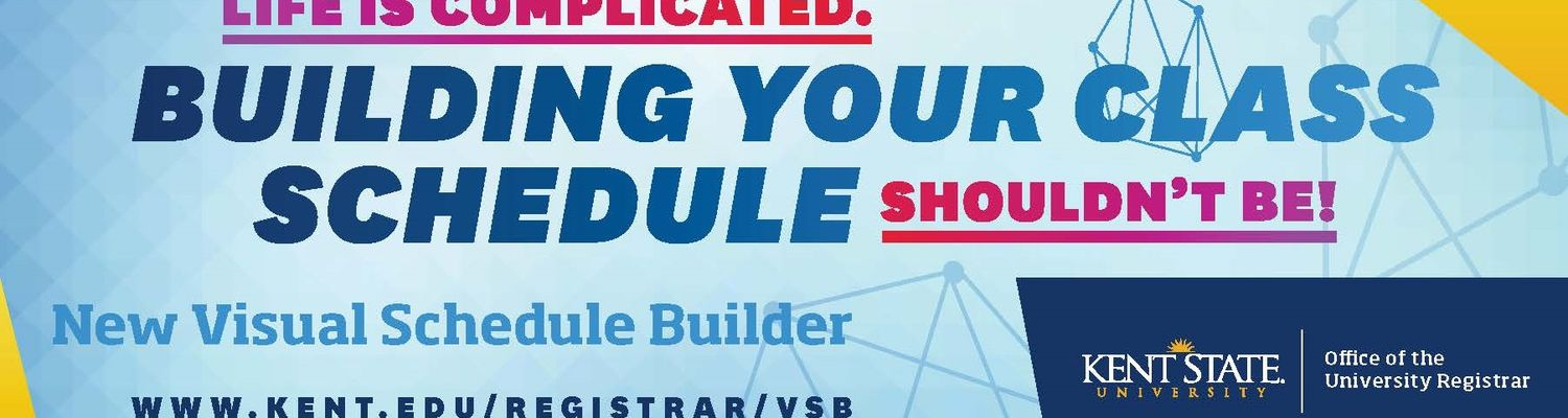 Life is complicated, building your class schedule shouldn't be! Use Visual Schedule Builder to build your class schedule. Visit www.kent.edu/registrar/vsb.