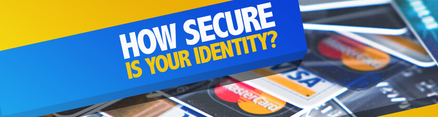 How Secure is Your Identity?