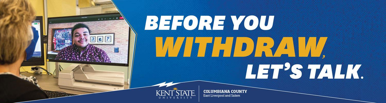 Before You Withdraw Let's Talk Kent State Columbiana Campuses
