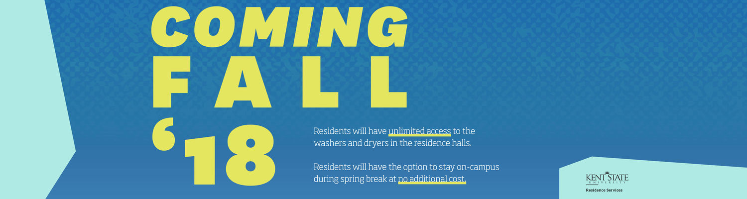 Coming Fall '18. Resident will have unlimited access to washers and dryers in the residence halls. Residents will have to option to stay on-campus during spring break for no additional cost.