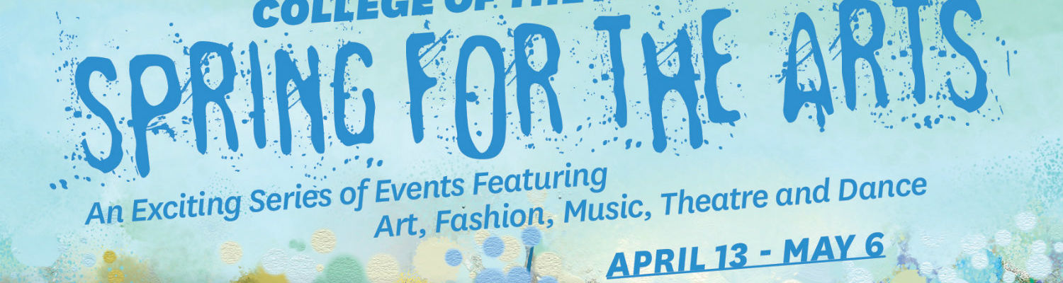 SPRING FOR THE ARTS: An exciting series of events featuring art, fashion, music, theatre and dance April 13-May 6
