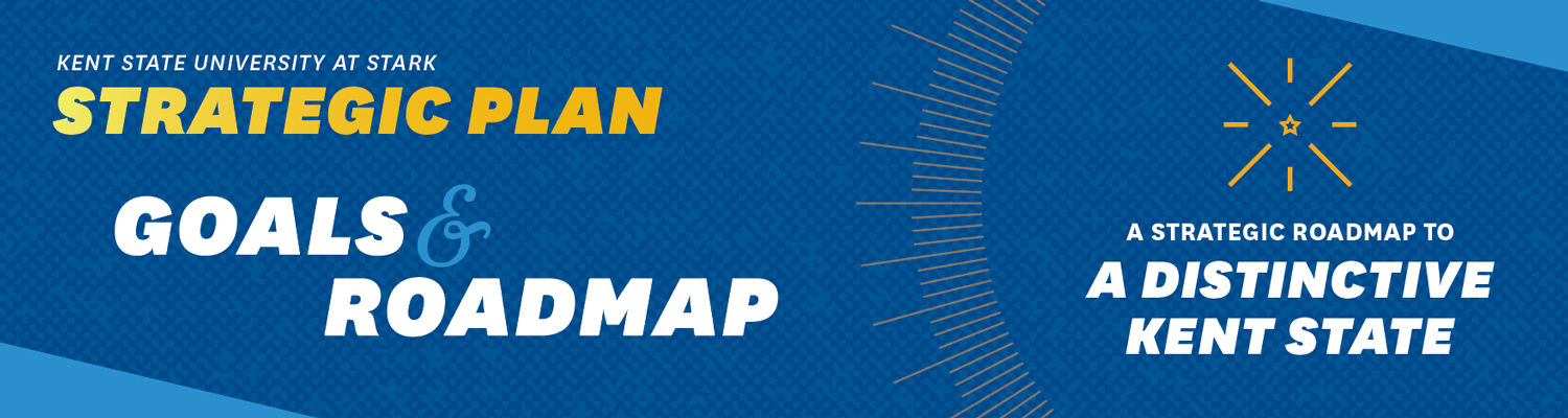 Strategic Plan and Roadmap at Kent State Stark
