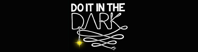 Do it in the Dark
