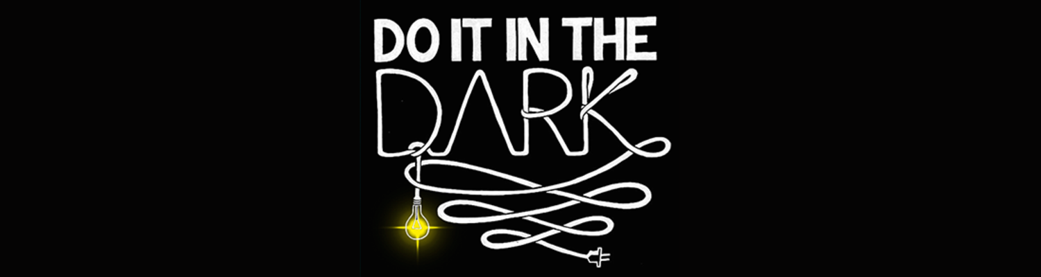 Do it in the Dark