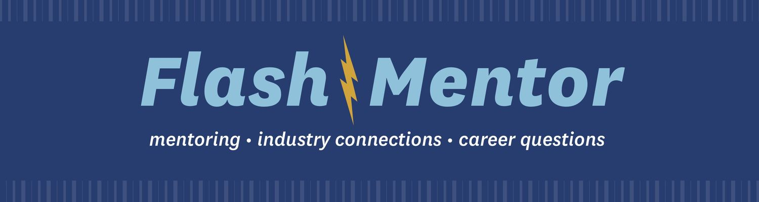 Flash Mentor: mentoring, industry connections, career questions