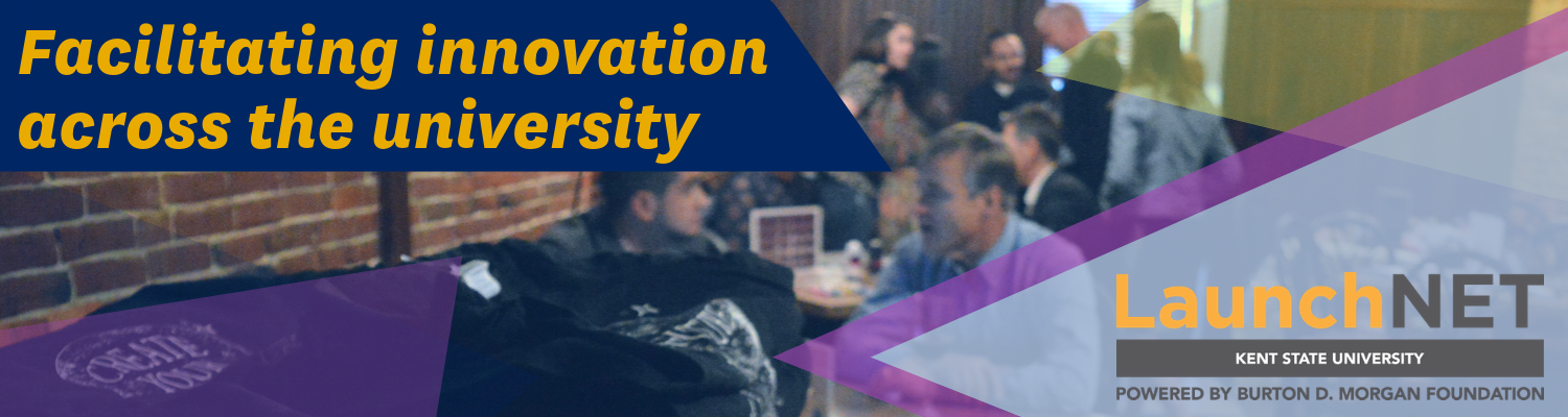 LaunchNET facilitates innovation across Kent State