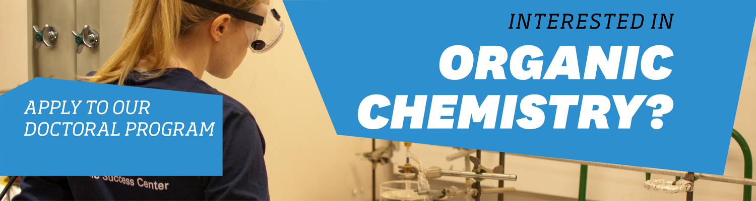 Interested in organic chemistry? Apply to our doctoral program.