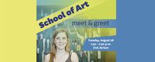 School of Art Meet and Greet, Tuesday, August 28, 1:30-2:30 p.m., CVA Atrium
