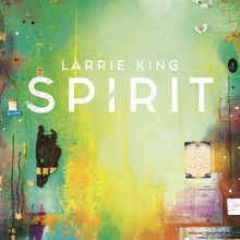 Larrie King, Spirit - Mixed Media art show