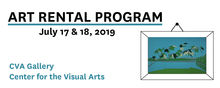 Art Rental Program, July 17 and 18, 2019, CVA Gallery, Center for the Visual Arts