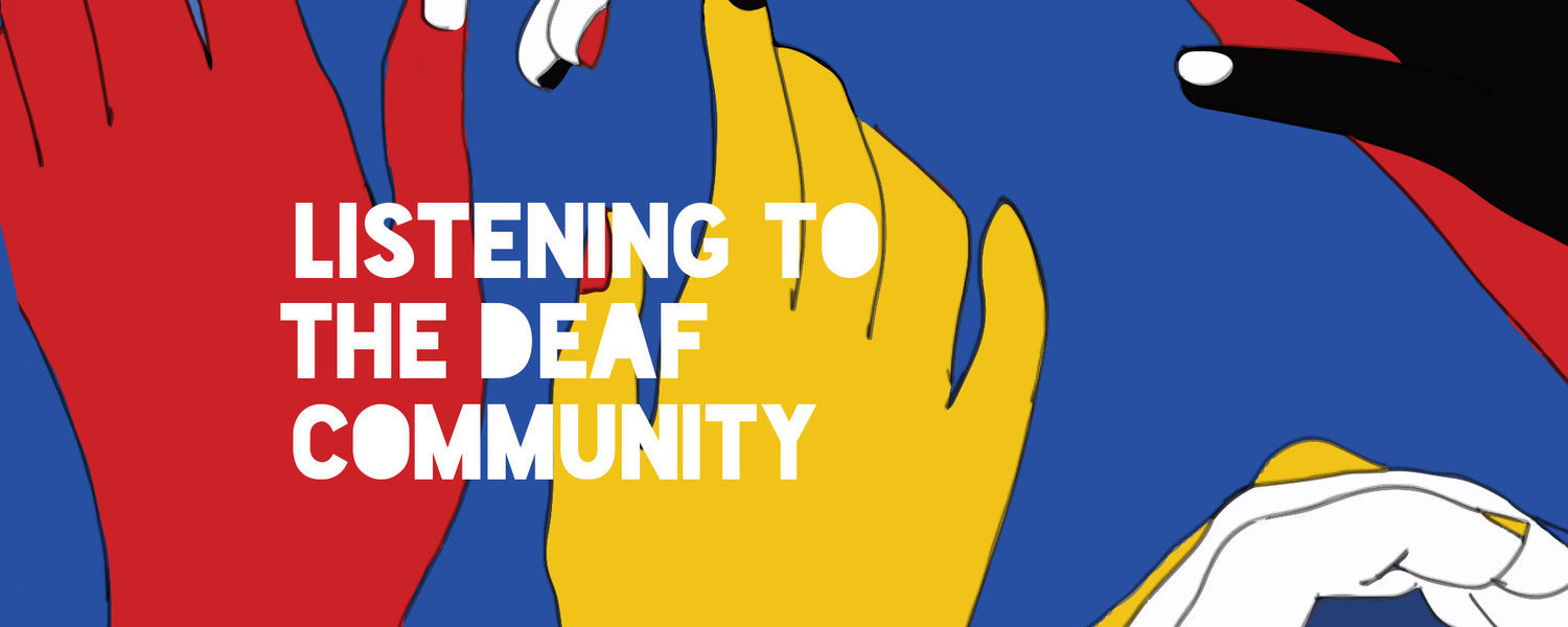 Listening to the Deaf Community