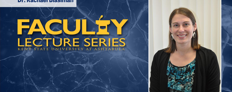 Rachel Blasiman Faculty Lecture Series promo