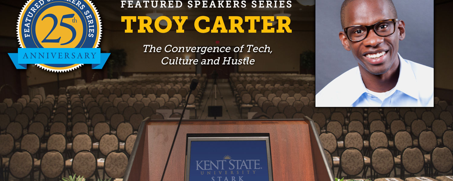 Music mastermind Troy Carter kicks off the 25th anniversary season of Kent State Stark's Featured Speaker Series on Tuesday, Oct. 6 at 7:30 p.m.
